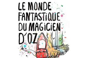 Le Monde Fantastique du Magicien d'Oz